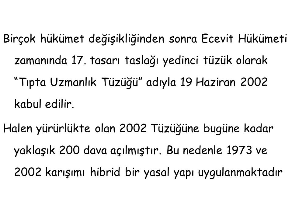 Birçok hükümet değişikliğinden sonra Ecevit Hükümeti zamanında 17