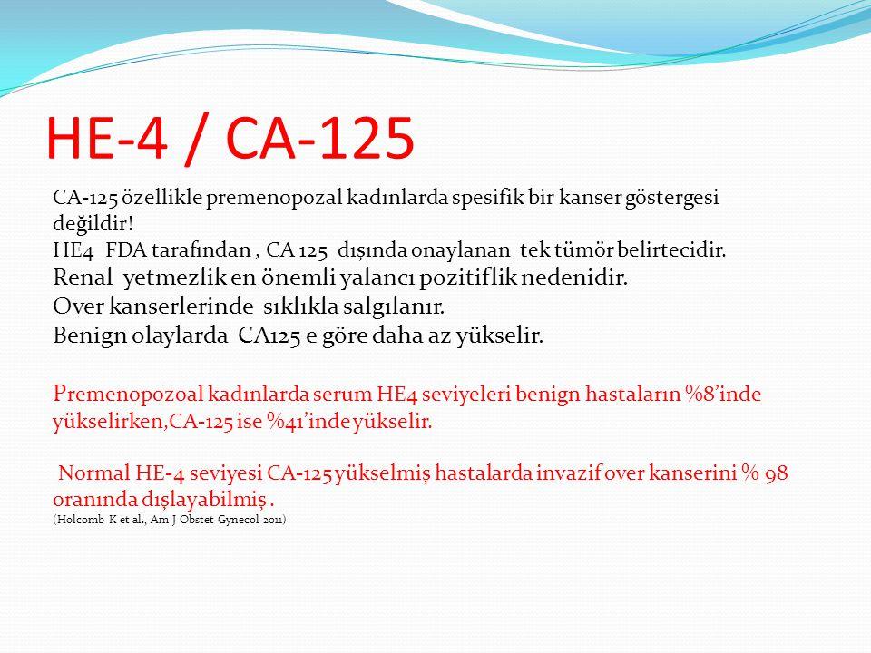 HE-4 / CA-125 Renal yetmezlik en önemli yalancı pozitiflik nedenidir.