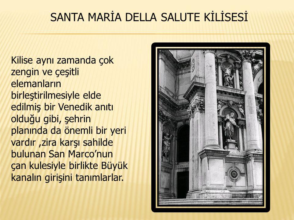 SANTA MARİA DELLA SALUTE KİLİSESİ