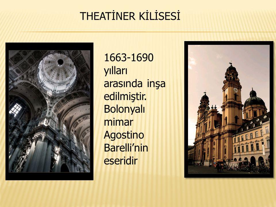 THEATİNER KİLİSESİ 1663-1690 yılları arasında inşa edilmiştir.
