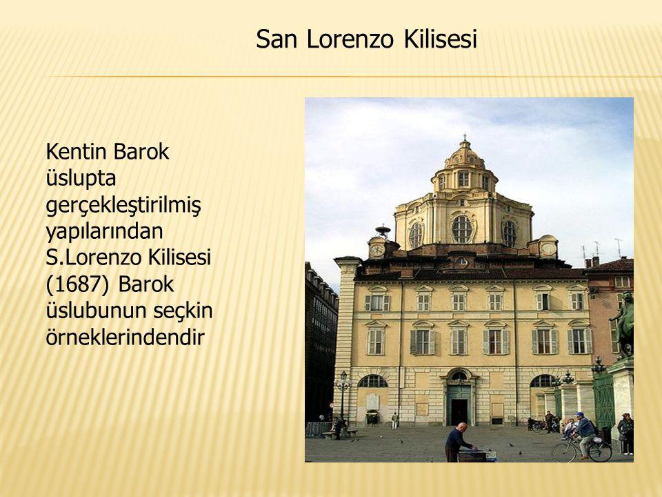 San Lorenzo Kilisesi Kentin Barok üslupta gerçekleştirilmiş yapılarından S.Lorenzo Kilisesi (1687) Barok üslubunun seçkin örneklerindendir.