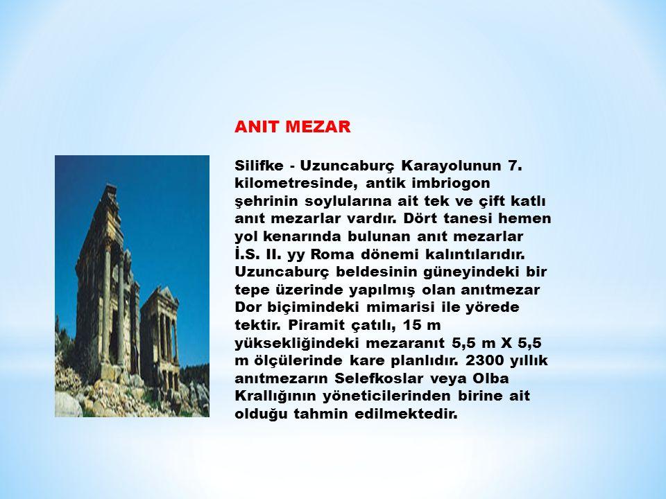 ANIT MEZAR Silifke - Uzuncaburç Karayolunun 7