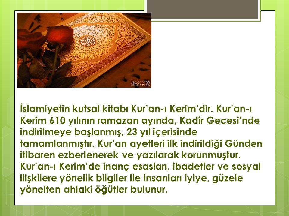 İslamiyetin kutsal kitabı Kur'an-ı Kerim'dir