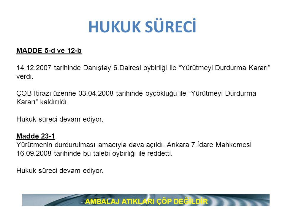 HUKUK SÜRECİ MADDE 5-d ve 12-b