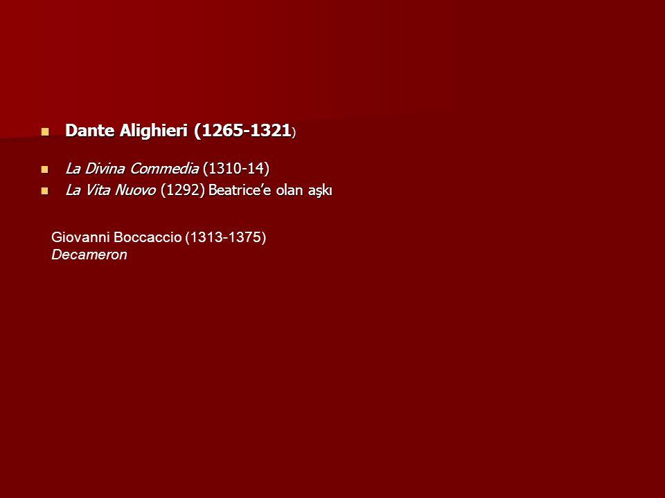 Dante Alighieri (1265-1321) La Divina Commedia (1310-14)