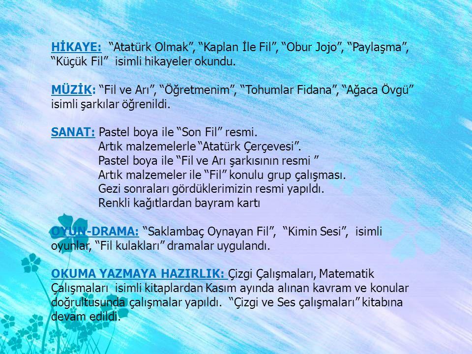 HİKAYE: Atatürk Olmak , Kaplan İle Fil , Obur Jojo , Paylaşma , Küçük Fil isimli hikayeler okundu.