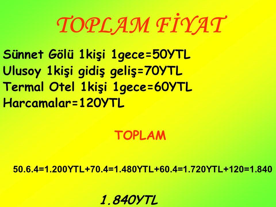 TOPLAM FİYAT Sünnet Gölü 1kişi 1gece=50YTL