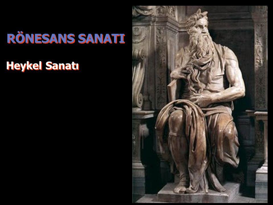 RÖNESANS SANATI Heykel Sanatı