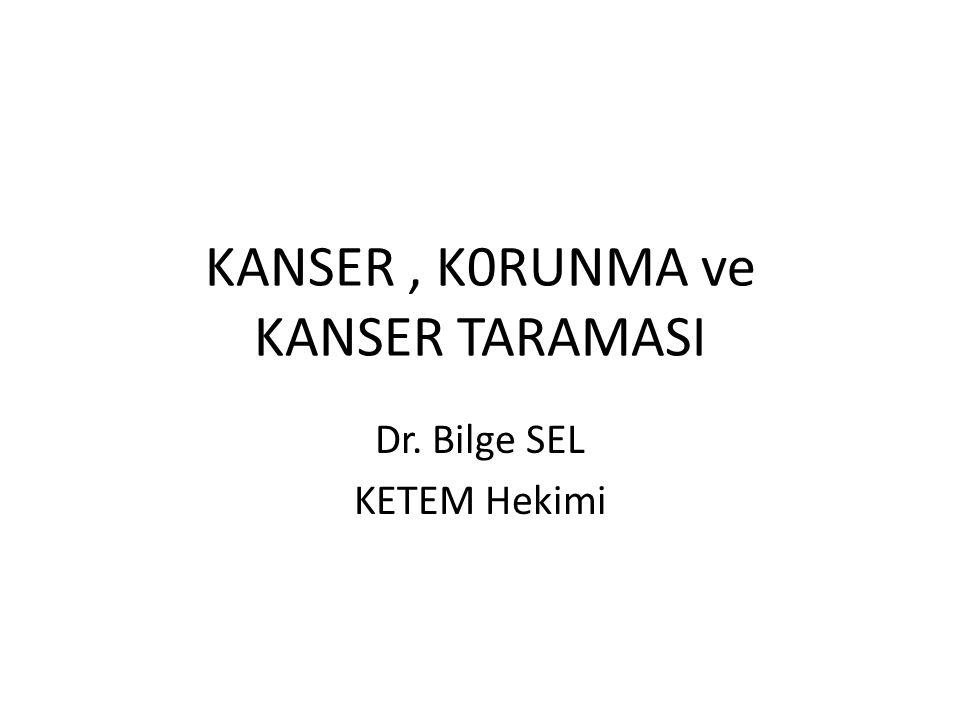 KANSER , K0RUNMA ve KANSER TARAMASI