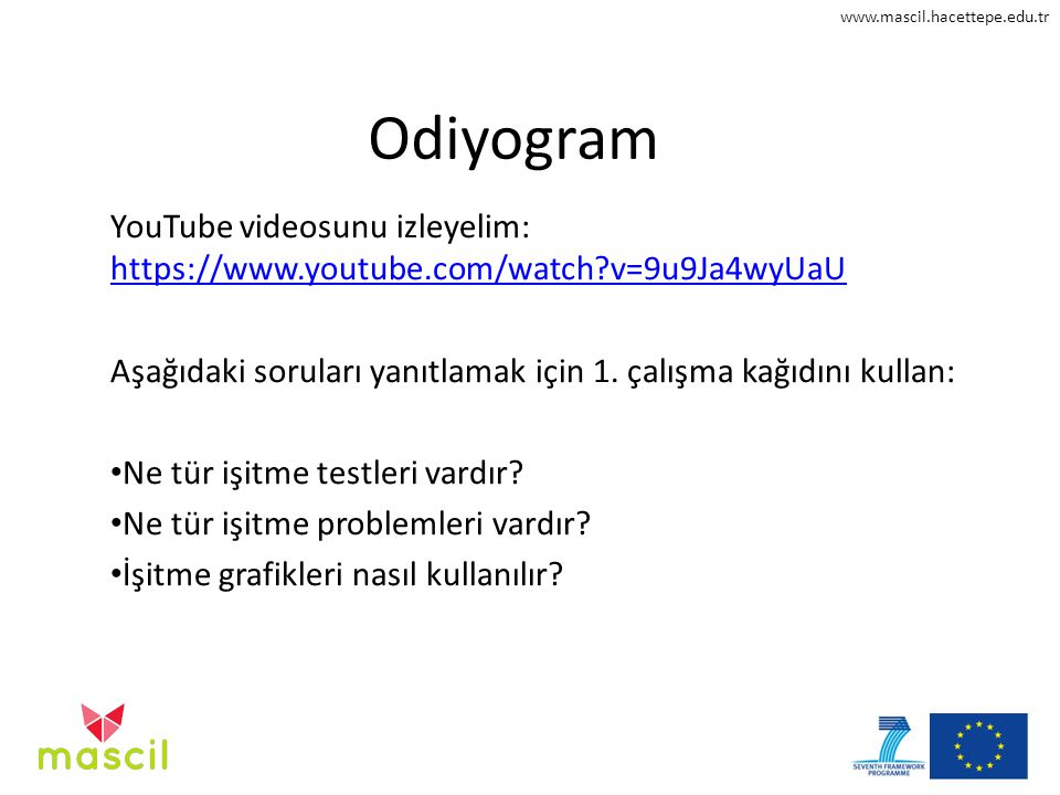 Odiyogram YouTube videosunu izleyelim: https://www.youtube.com/watch v=9u9Ja4wyUaU. Aşağıdaki soruları yanıtlamak için 1. çalışma kağıdını kullan: