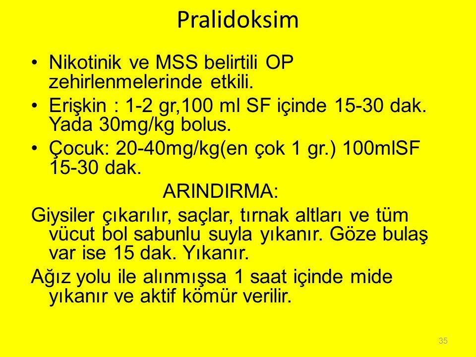 Pralidoksim Nikotinik ve MSS belirtili OP zehirlenmelerinde etkili.