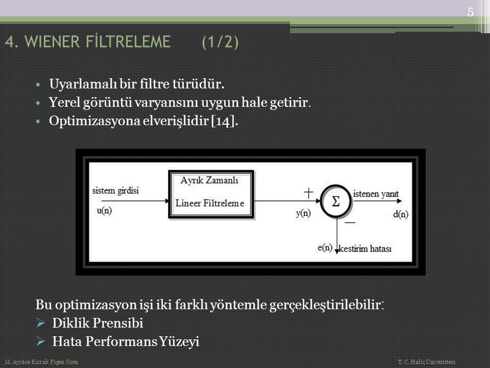 4. WIENER FİLTRELEME (1/2) Uyarlamalı bir filtre türüdür.