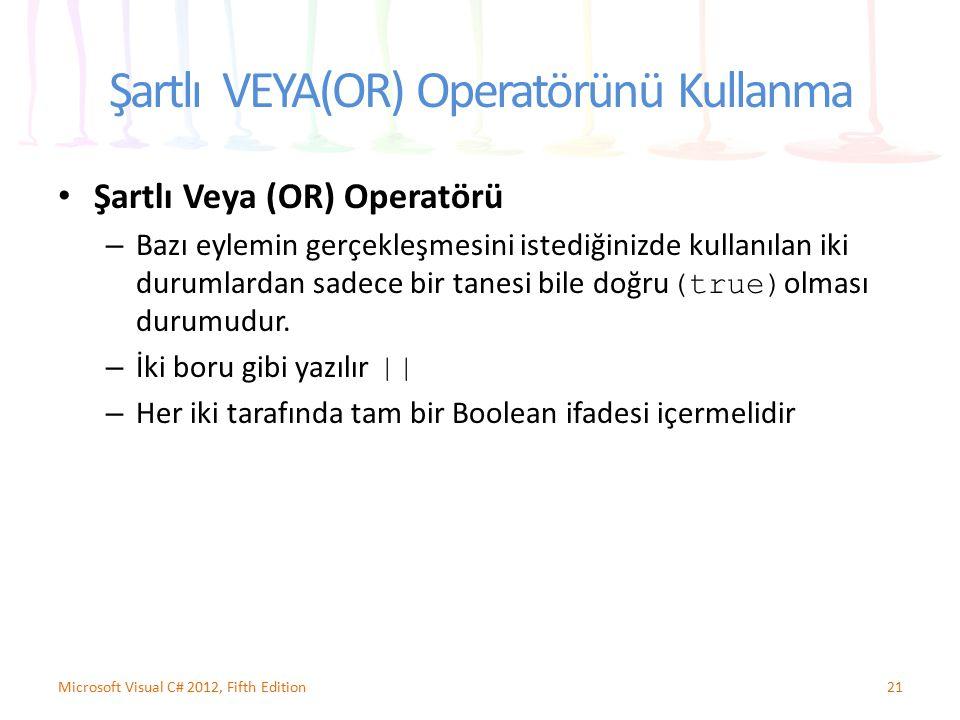 Şartlı VEYA(OR) Operatörünü Kullanma