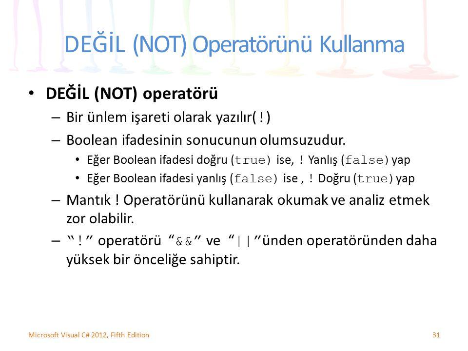 DEĞİL (NOT) Operatörünü Kullanma