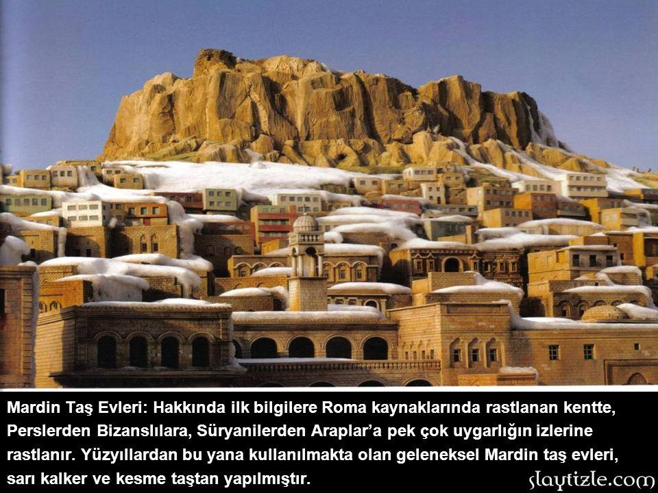 Mardin Taş Evleri: Hakkında ilk bilgilere Roma kaynaklarında rastlanan kentte, Perslerden Bizanslılara, Süryanilerden Araplar'a pek çok uygarlığın izlerine rastlanır.