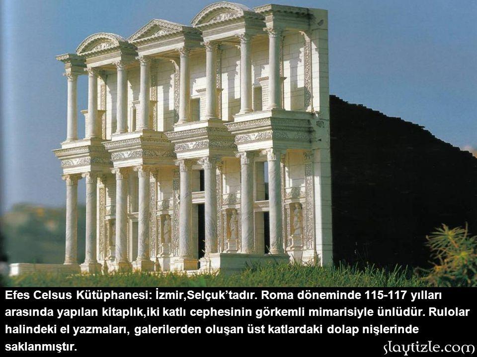 Efes Celsus Kütüphanesi: İzmir,Selçuk'tadır