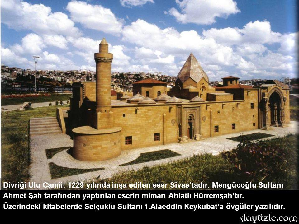 Divriği Ulu Camii: 1229 yılında inşa edilen eser Sivas'tadır