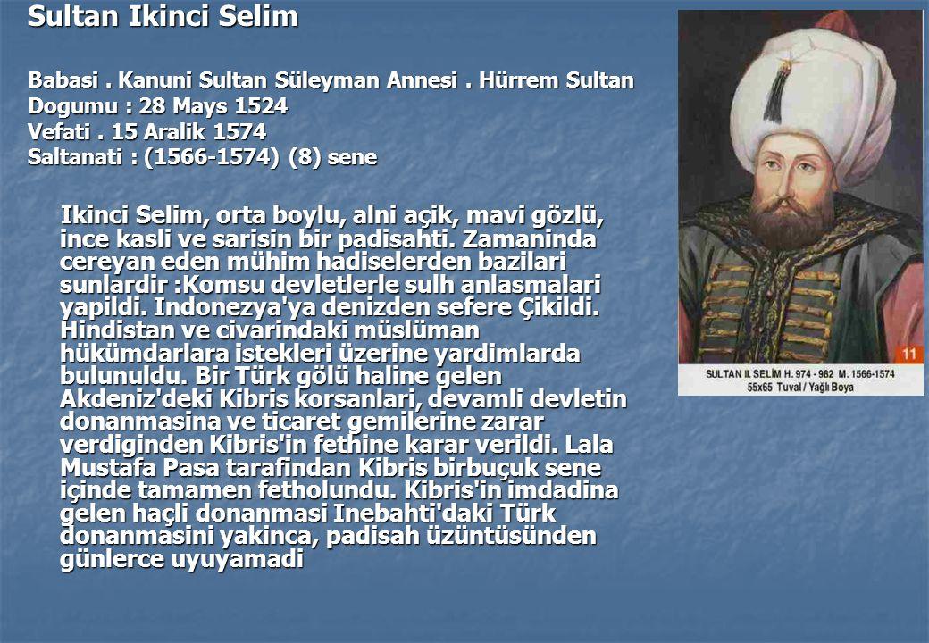 Sultan Ikinci Selim Babasi . Kanuni Sultan Süleyman Annesi . Hürrem Sultan. Dogumu : 28 Mays 1524.