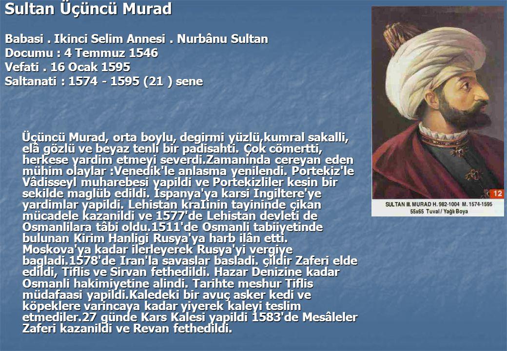 Sultan Üçüncü Murad Babasi . Ikinci Selim Annesi . Nurbânu Sultan
