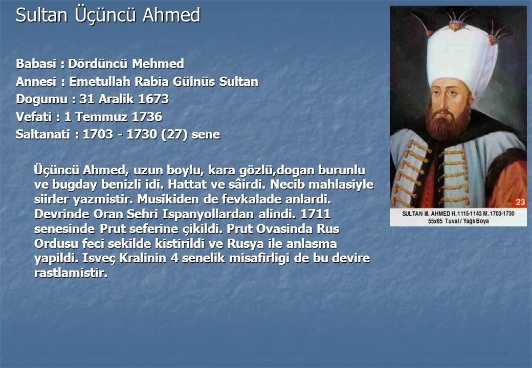 Sultan Üçüncü Ahmed Babasi : Dördüncü Mehmed