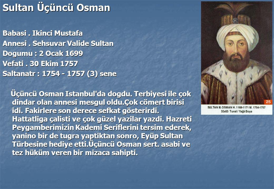 Sultan Üçüncü Osman Babasi . Ikinci Mustafa