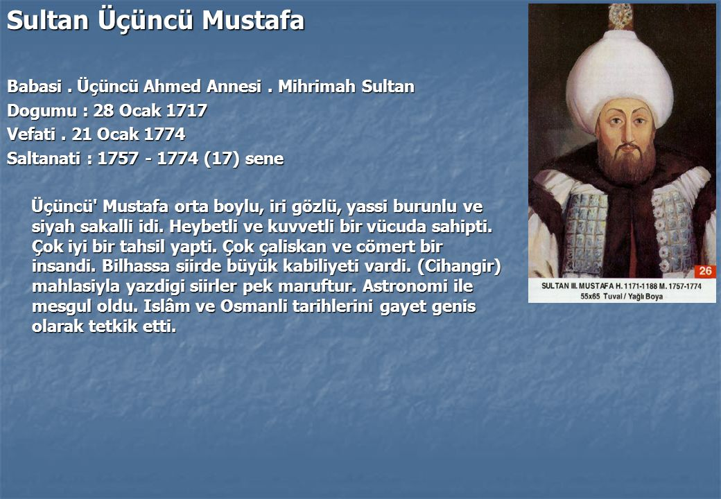 Sultan Üçüncü Mustafa Babasi . Üçüncü Ahmed Annesi . Mihrimah Sultan
