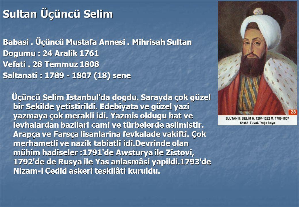 Sultan Üçüncü Selim Babasi . Üçüncü Mustafa Annesi . Mihrisah Sultan