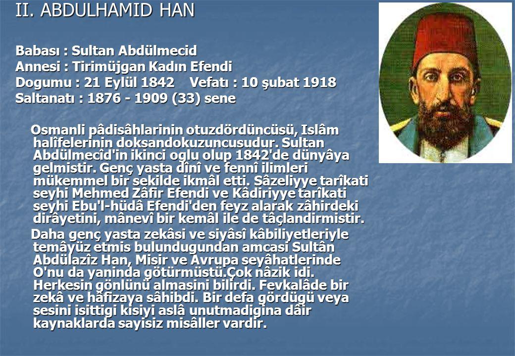II. ABDULHAMID HAN Babası : Sultan Abdülmecid