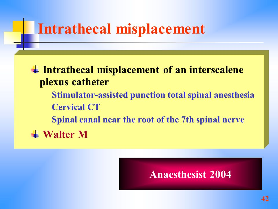 Intrathecal misplacement