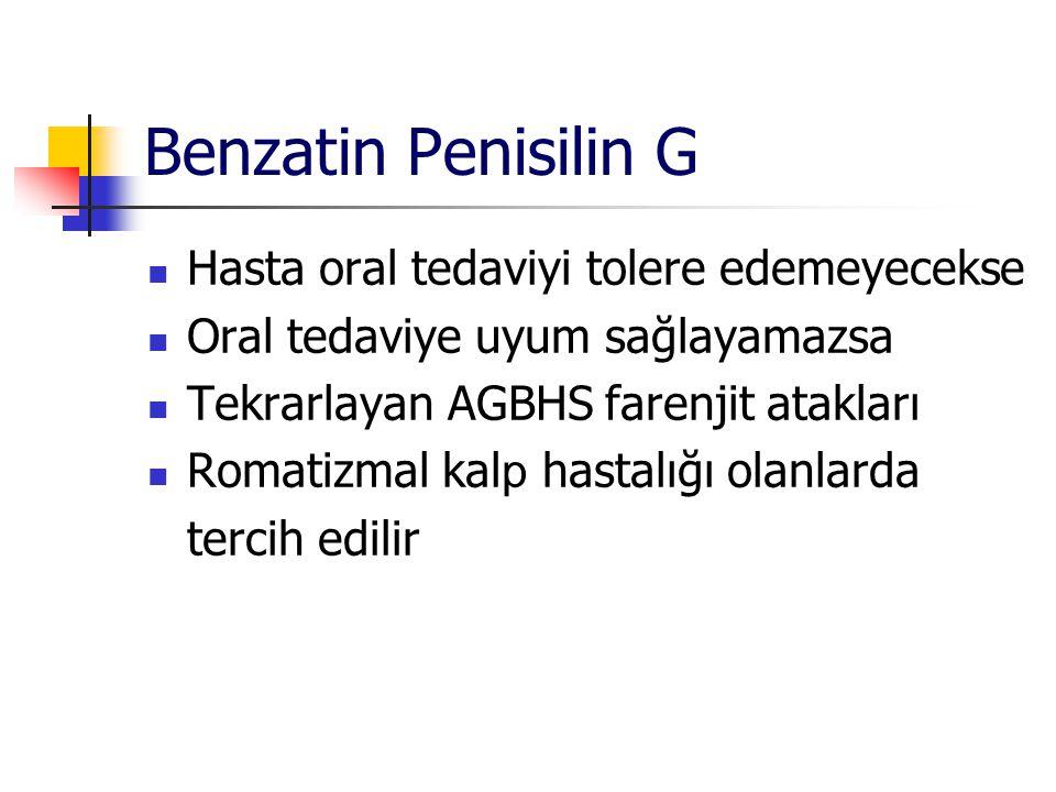 Benzatin Penisilin G Hasta oral tedaviyi tolere edemeyecekse