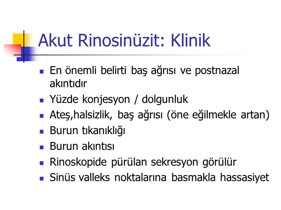 Akut Rinosinüzit: Klinik