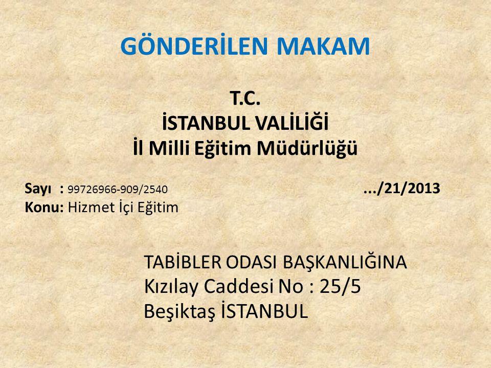 GÖNDERİLEN MAKAM T.C. İSTANBUL VALİLİĞİ İl Milli Eğitim Müdürlüğü