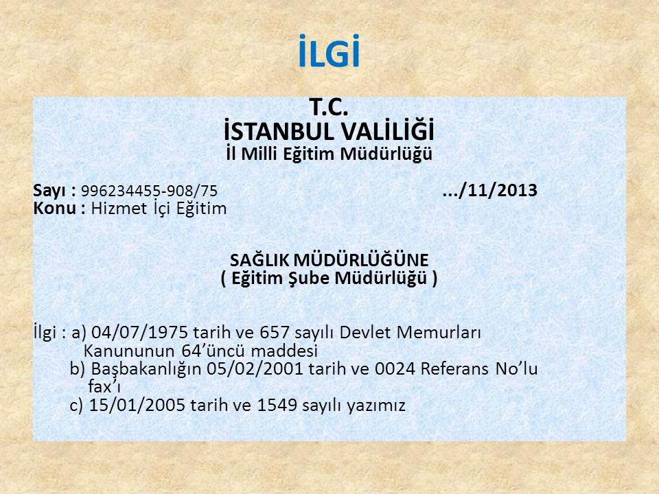 İLGİ T.C. İSTANBUL VALİLİĞİ İl Milli Eğitim Müdürlüğü