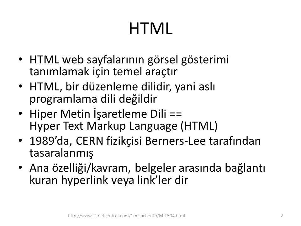 HTML HTML web sayfalarının görsel gösterimi tanımlamak için temel araçtır. HTML, bir düzenleme dilidir, yani aslı programlama dili değildir.