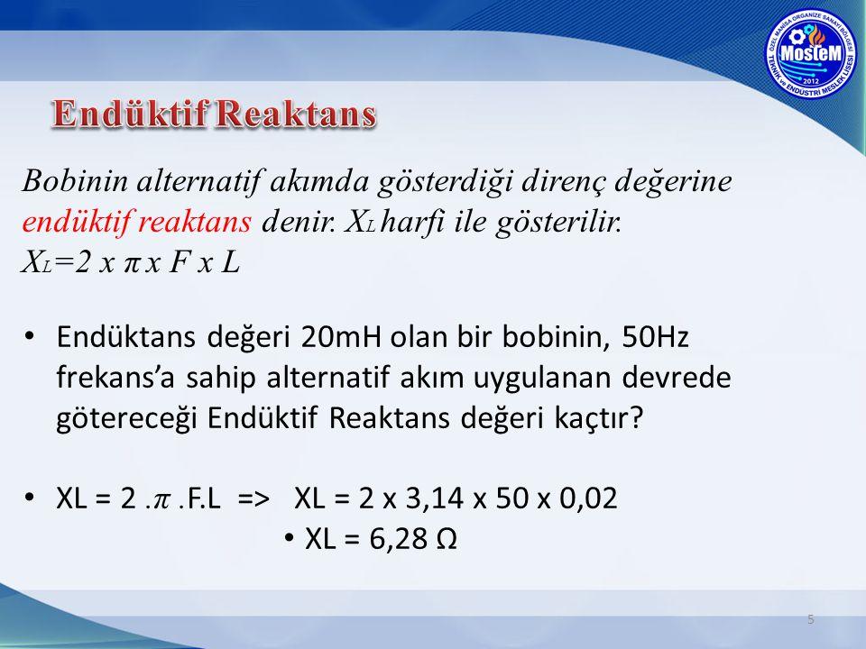 Endüktif Reaktans Bobinin alternatif akımda gösterdiği direnç değerine endüktif reaktans denir. XL harfi ile gösterilir.
