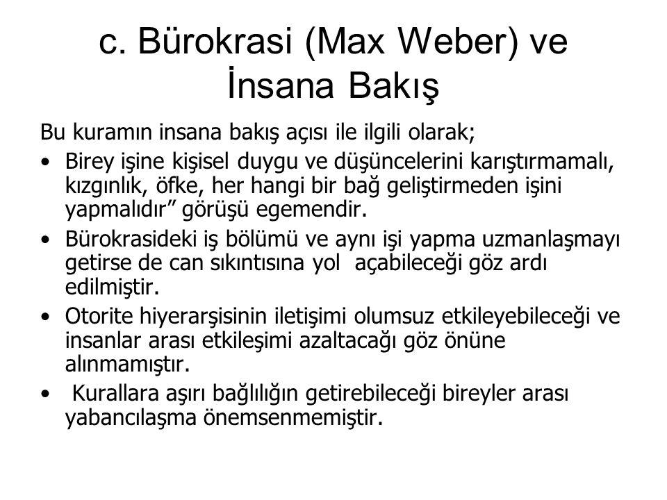 c. Bürokrasi (Max Weber) ve İnsana Bakış