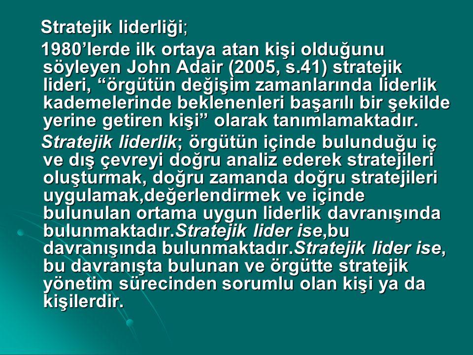 Stratejik liderliği;