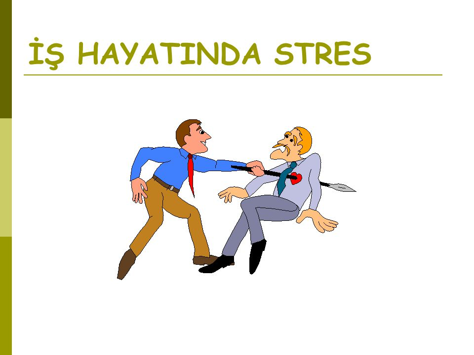 İŞ HAYATINDA STRES
