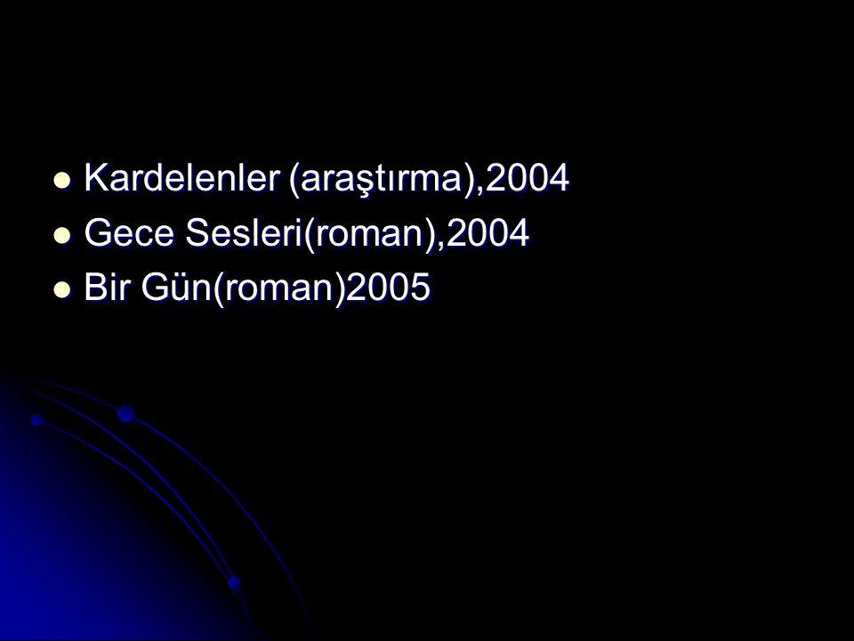 Kardelenler (araştırma),2004
