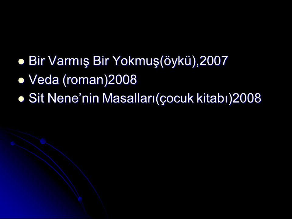 Bir Varmış Bir Yokmuş(öykü),2007