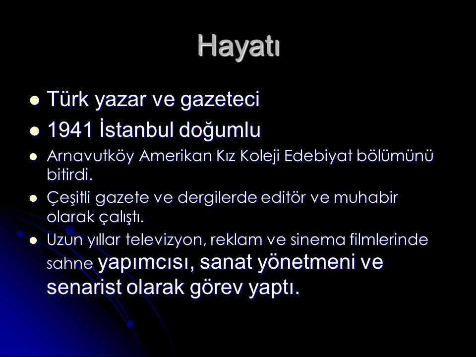 Hayatı Türk yazar ve gazeteci 1941 İstanbul doğumlu