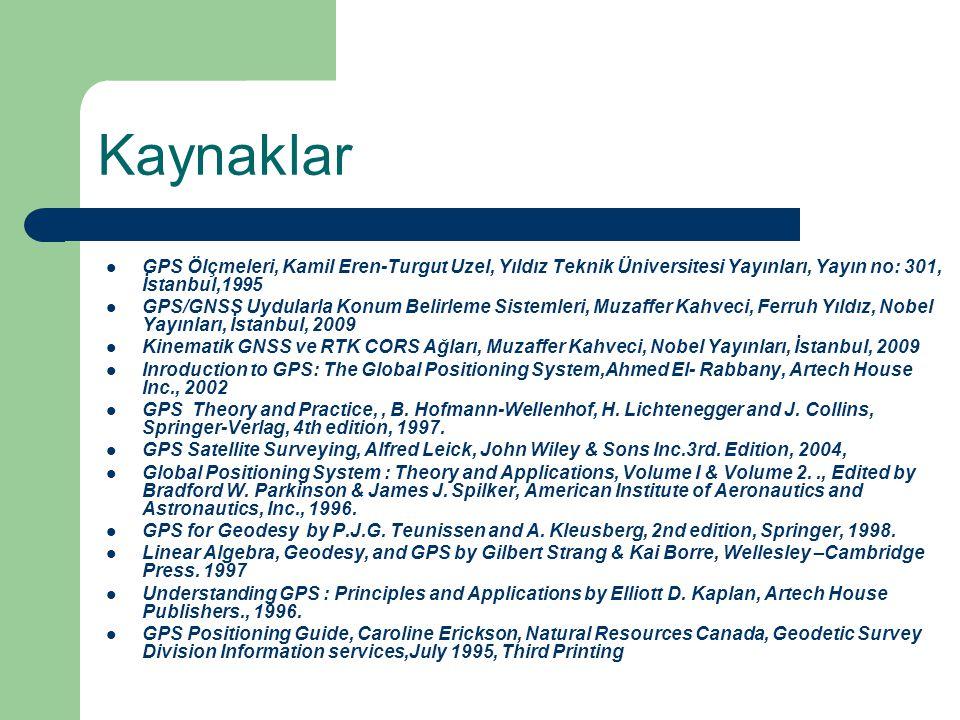 Kaynaklar GPS Ölçmeleri, Kamil Eren-Turgut Uzel, Yıldız Teknik Üniversitesi Yayınları, Yayın no: 301, İstanbul,1995.