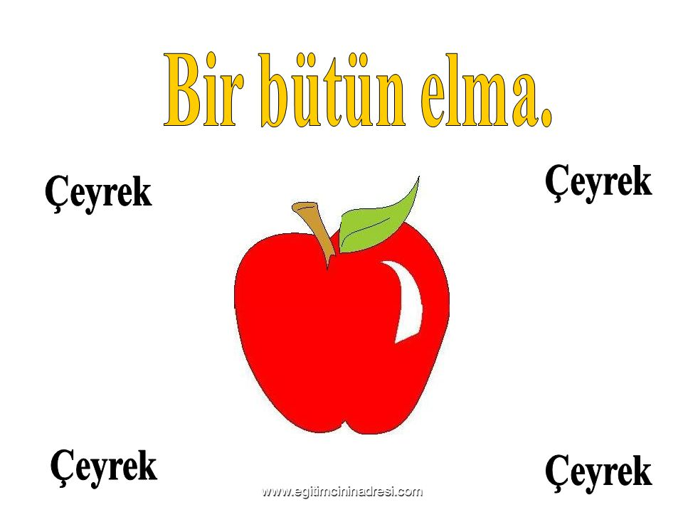 Bir bütün elma. Çeyrek Çeyrek Çeyrek Çeyrek