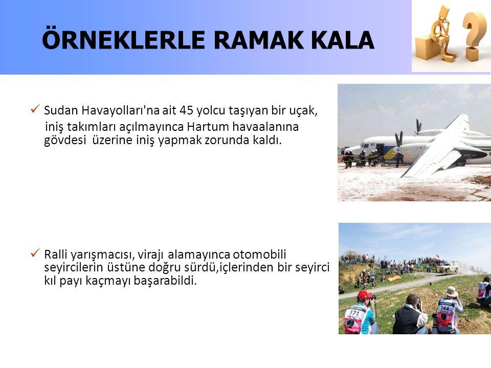ÖRNEKLERLE RAMAK KALA Sudan Havayolları na ait 45 yolcu taşıyan bir uçak,