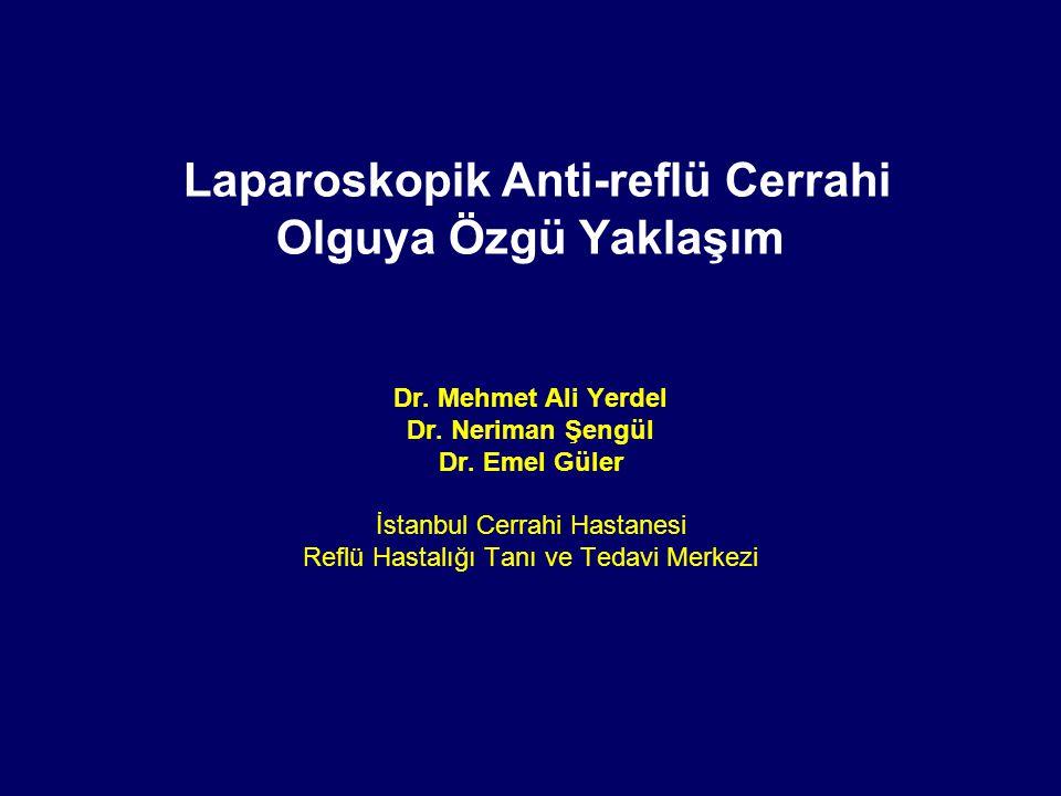 Laparoskopik Anti-reflü Cerrahi Olguya Özgü Yaklaşım