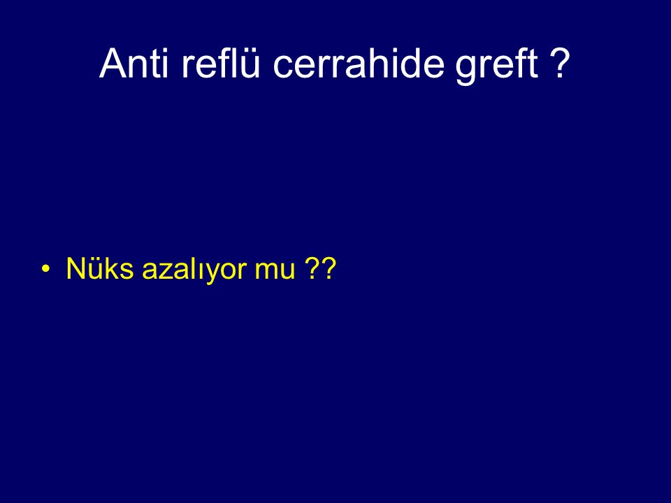 Anti reflü cerrahide greft