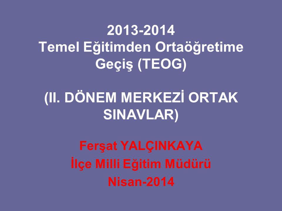 Ferşat YALÇINKAYA İlçe Milli Eğitim Müdürü Nisan-2014