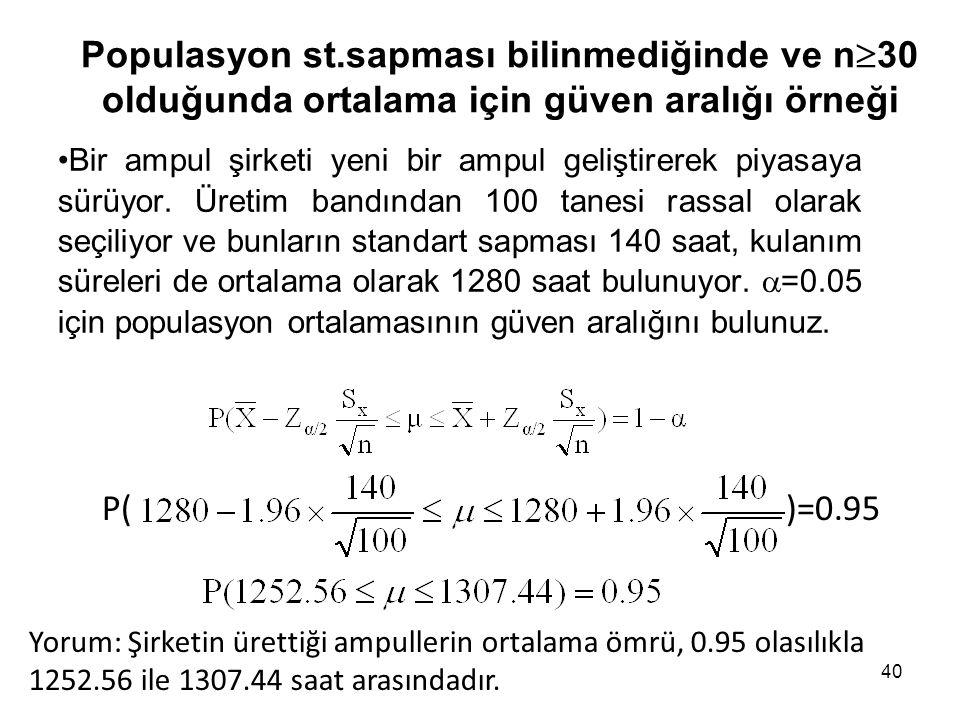Populasyon st.sapması bilinmediğinde ve n30 olduğunda ortalama için güven aralığı örneği