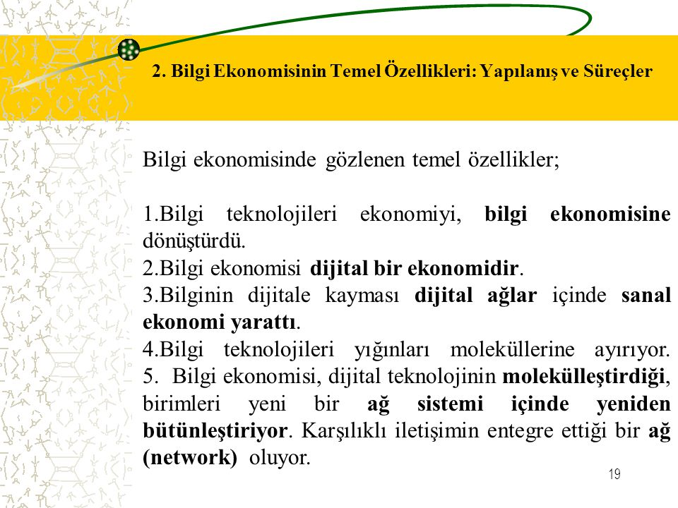 2. Bilgi Ekonomisinin Temel Özellikleri: Yapılanış ve Süreçler