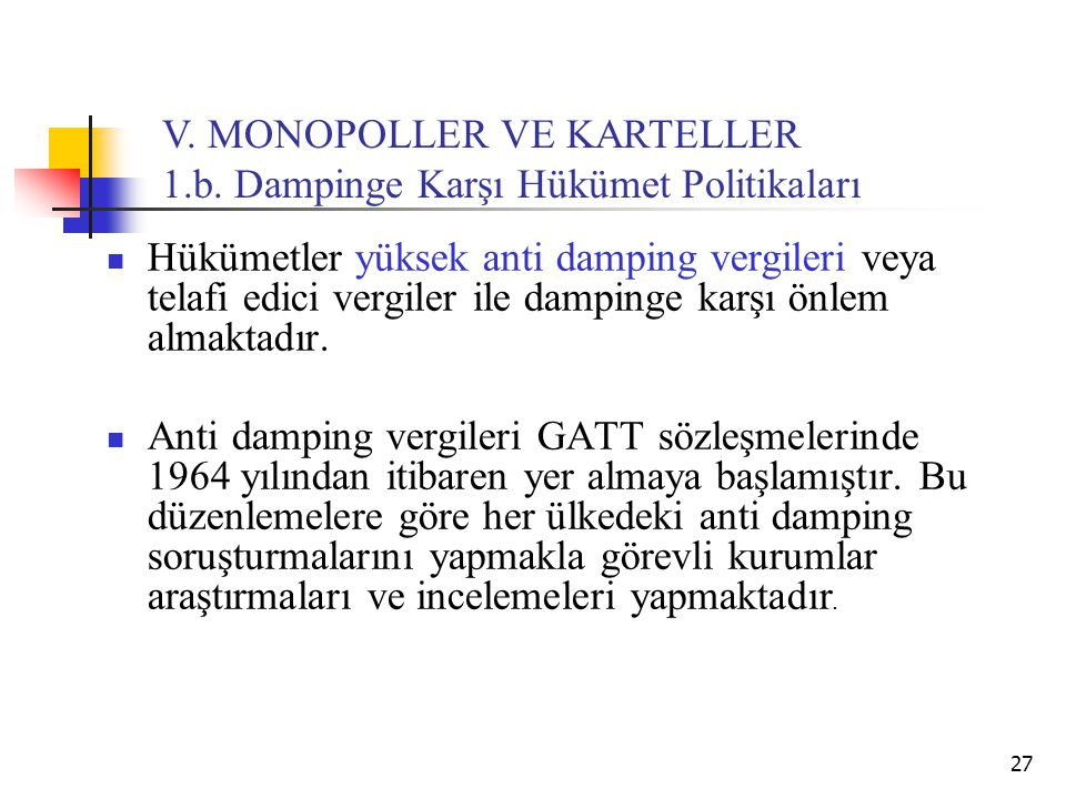 V. MONOPOLLER VE KARTELLER 1.b. Dampinge Karşı Hükümet Politikaları